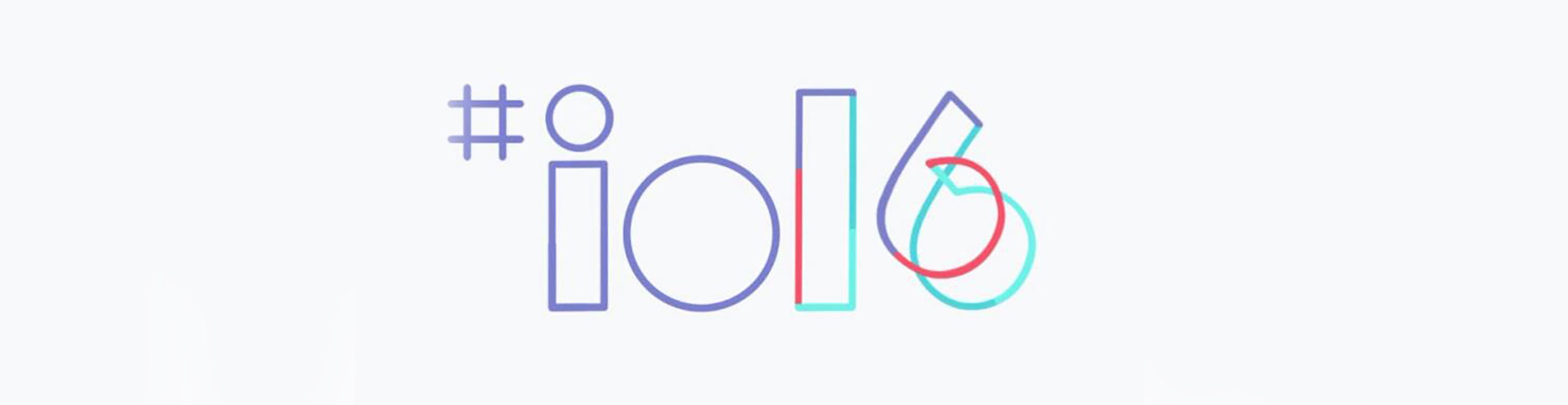 安卓N到临,谷歌I/O 2016开发者大会汇总