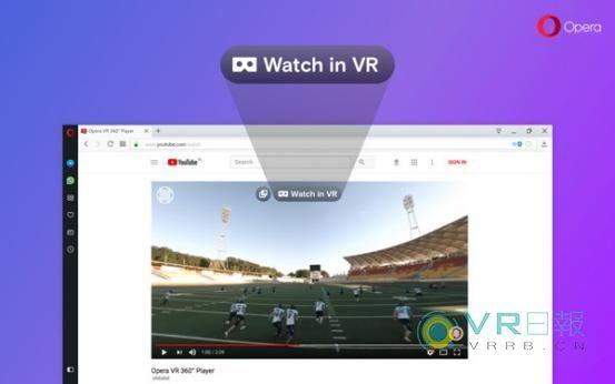 Opera浏览器添加VR视频播放器支持360度视频播放